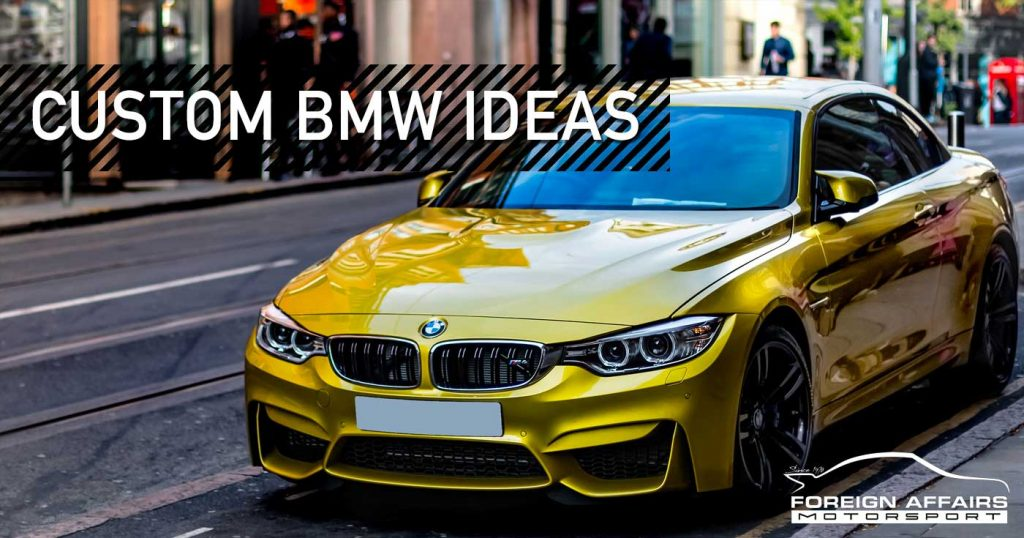 Custom Bmw Installations Ideas For Your Future Style Upgrade