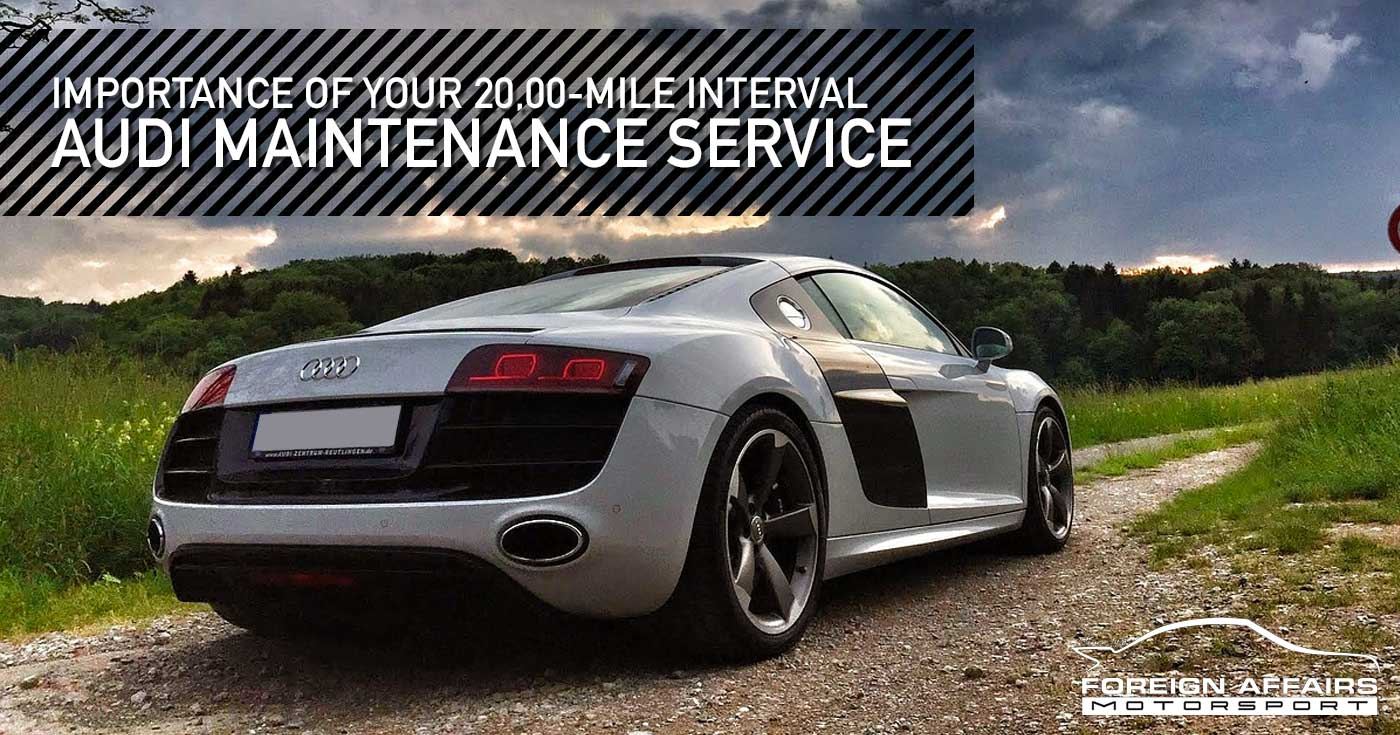 Audi Maintenance - The 14,14-Mile Interval Service | is audi a foreign car