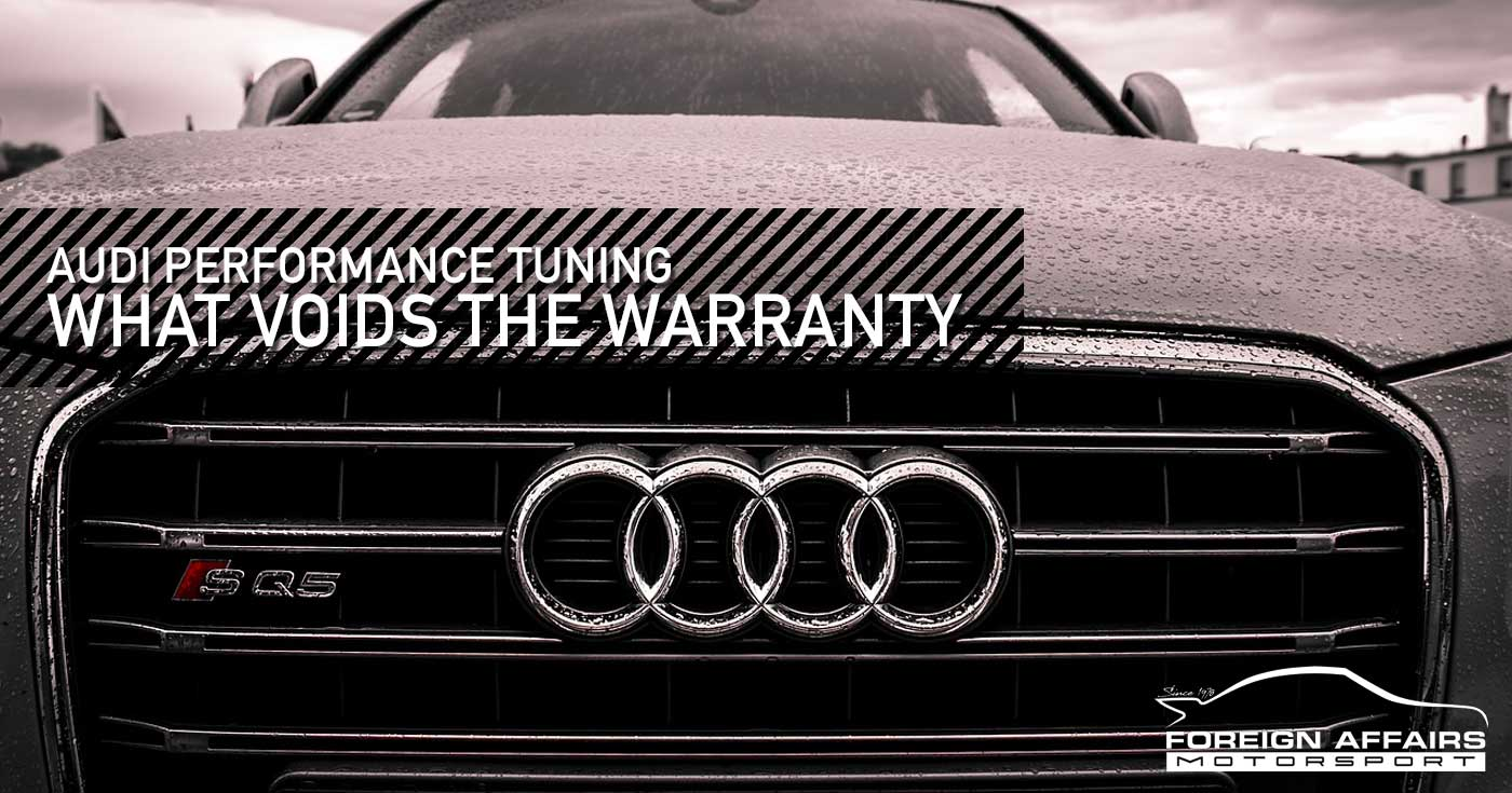 Can Audi Performance Tuning Void The Warranty? | is audi a foreign car