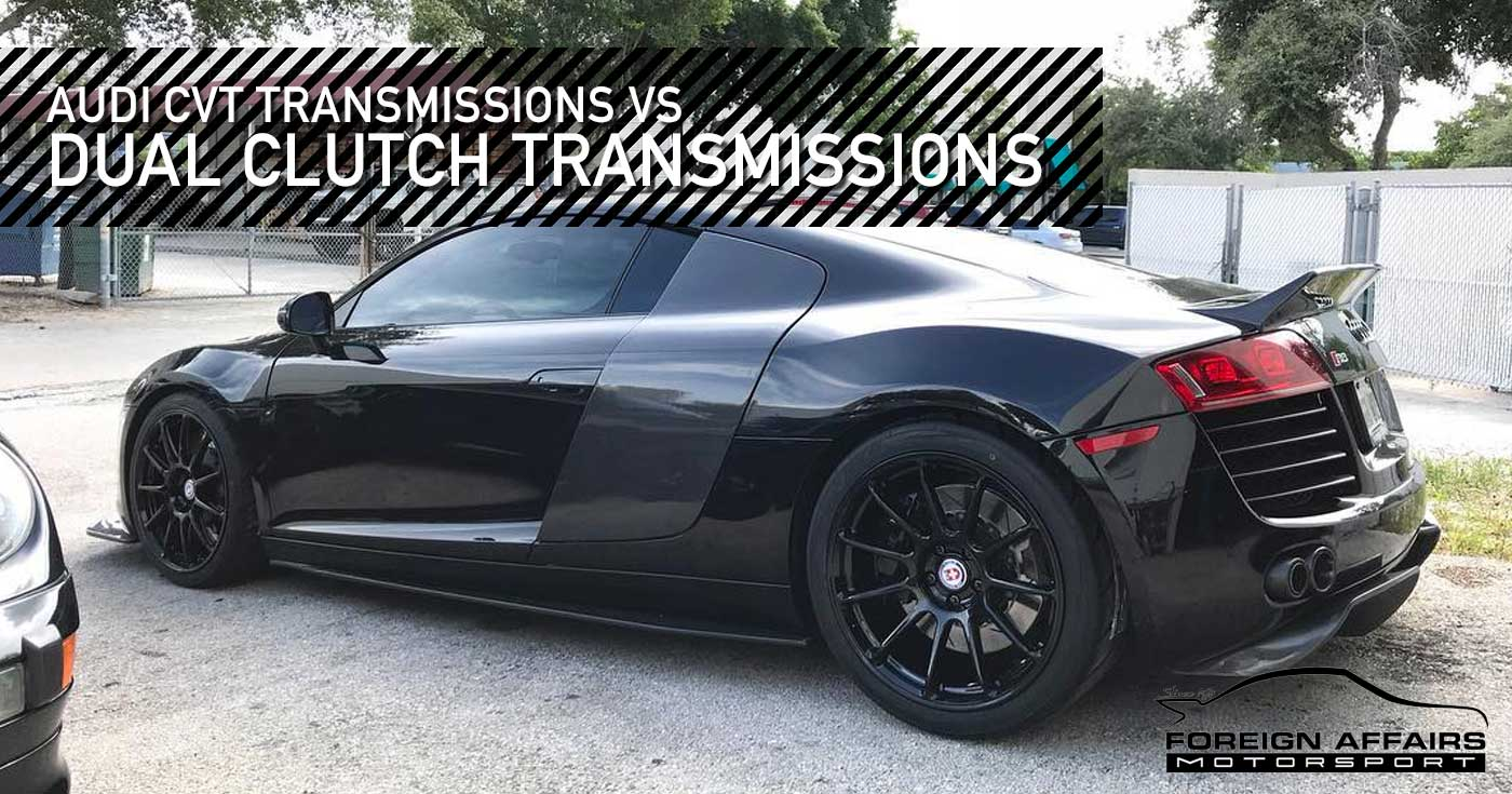 Audi - The Difference Between CVT And Dual Clutch Transmissions | is audi a foreign car