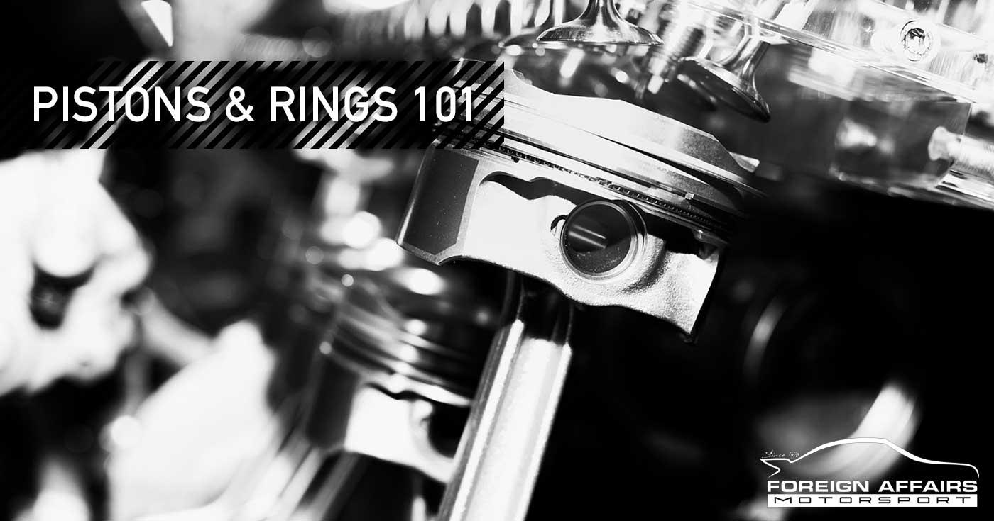Pistons & Rings 101